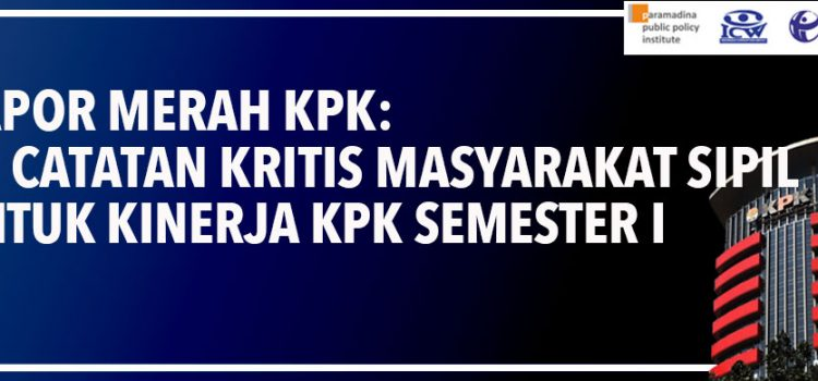 Rapor Merah KPK: 22 Catatan Kritis Masyarakat Sipil untuk Kinerja KPK Semester I