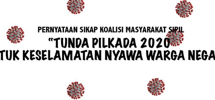 """""""Tunda Pilkada 2020 untuk Keselamatan Nyawa Warga Negara"""""""