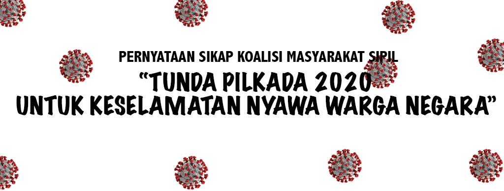 Tunda Pilkada 2020 untuk Keselamatan Nyawa Warga Negara