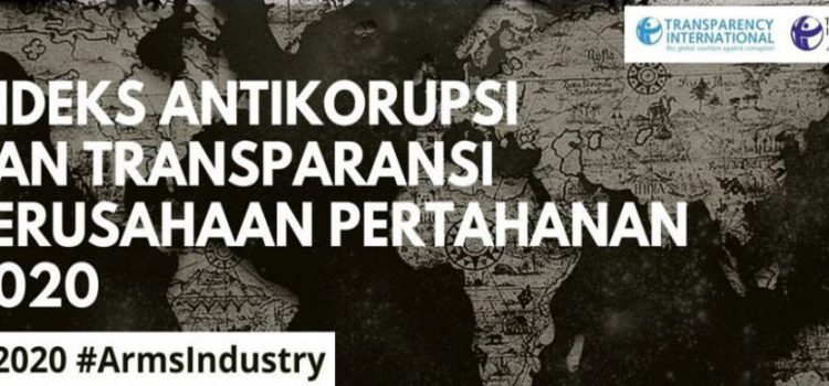 Indeks Antikorupsi dan Transparansi Perusahaan Pertahanan 2020: