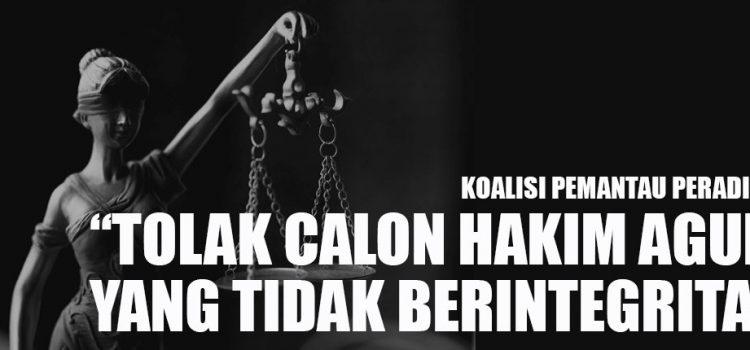 """""""TOLAK CALON HAKIM AGUNG YANG TIDAK BERINTEGRITAS"""""""